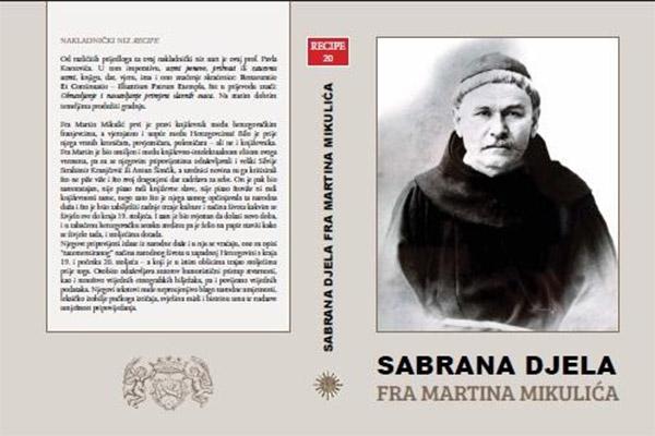 Danas predstavljanje Sabranih djela fra Martina Mikulića